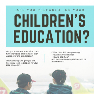 Are you prepared for your CHILDREN'S EDUCATION?