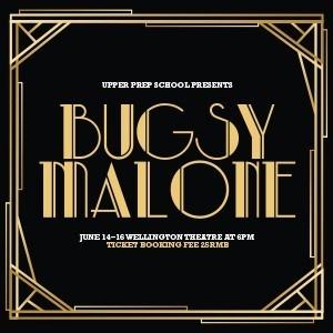 Bugsy Malone - Friday 16 June