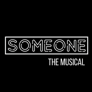 Someone the Musical