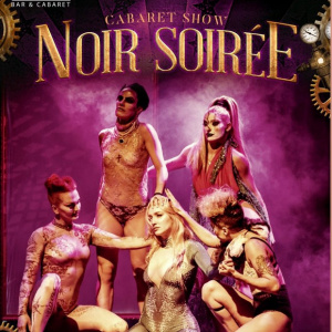 CABARET SOIREE - NOIR SOIREE Oct.18  and 25.