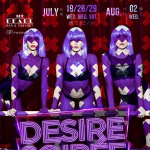DESIRE SOIREE – July 19th, 26th,29th and 2nd of August at The Pearl