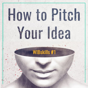 WIBskills #1 How to Pitch Your Idea 路演小能手101