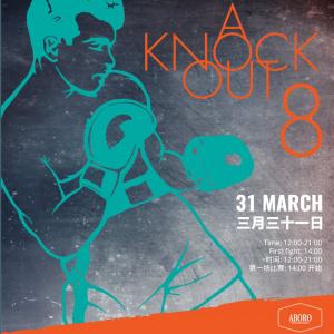 A Knockout 8 重拳出击 8 - March 31st 三月三十一日