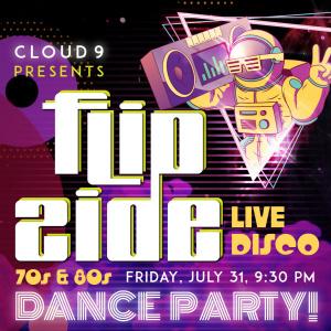 Flip Side @ Cloud 9, Friday, July 31, 2020