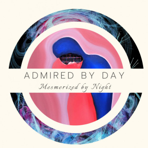 Admired by Day, Mesmerized by Night Exhibition