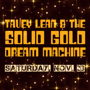 Tavey Lean & The Solid Gold Dream Machine @ Cloud 9 Wangjing