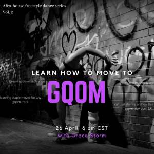 Afro-house freestyle online series Vol.2: Moving to GQOM