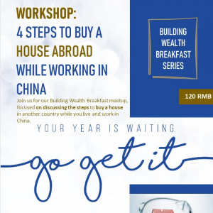 WORKSHOP: 4 Steps To Save For A House Down Payment While Working In China