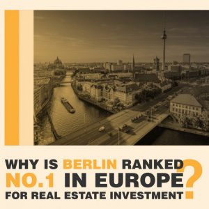 Why is Berlin no. 1 in Europe for Real Estate Investment?
