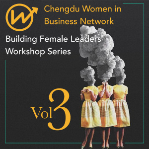 Building Female Leaders Workshop Series Vol. 3 - Insights With Female Leaders